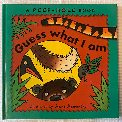 A Peep-Hole Book Guess What I Am