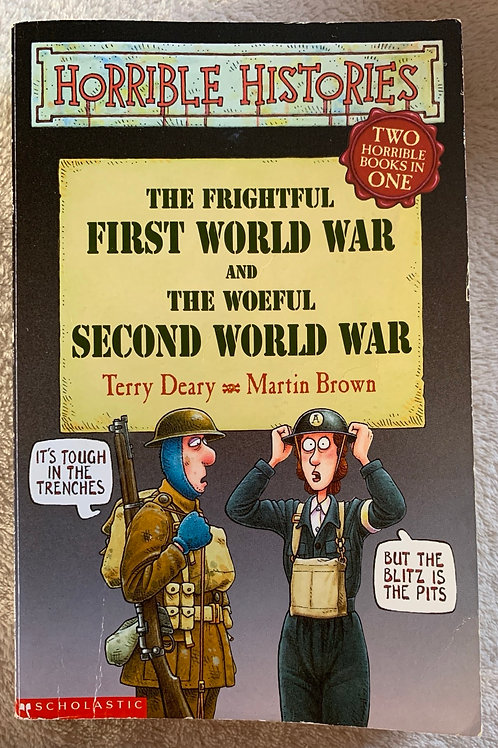 Horrible Histories The Frightful First World War and the Woeful Second World War