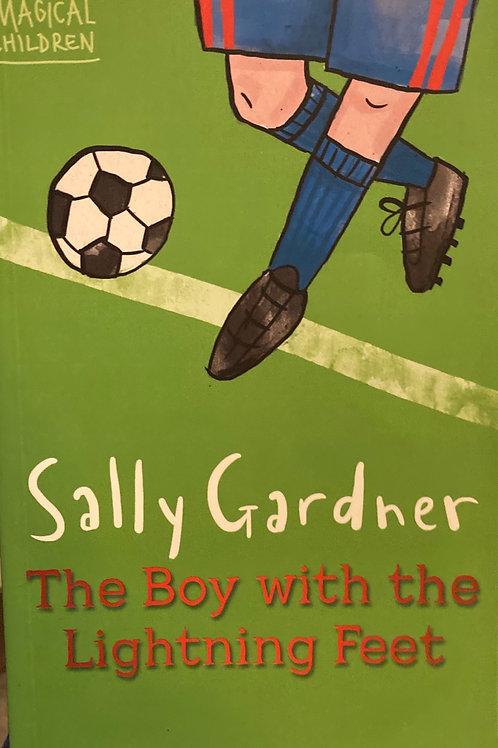 The Boy with the Lightning Feet ( Sally Gardner )