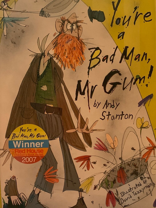 You're a bad Man, Mr gum - Andy Stanto