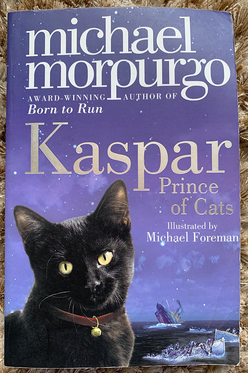 Kaspar Prince of Cats - Michael Morpurgo