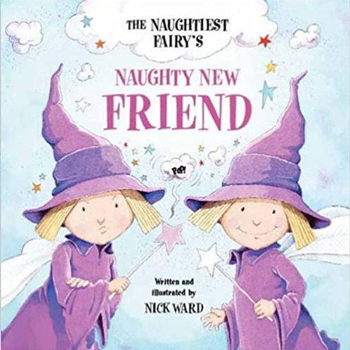 The Naughtiest Fairy's - Naughty New Friend - Nick Ward
