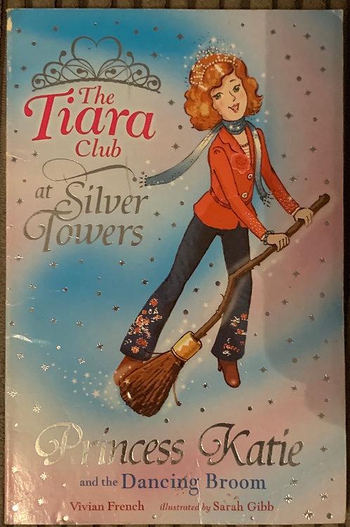 The Tiara Club at silver Towers - Princess Katie and the Dancing Broom