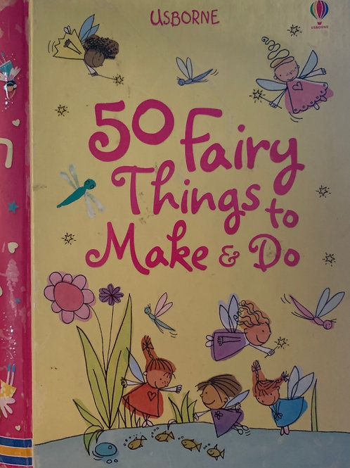 Usborne 50 Fairy Things to Make and Do