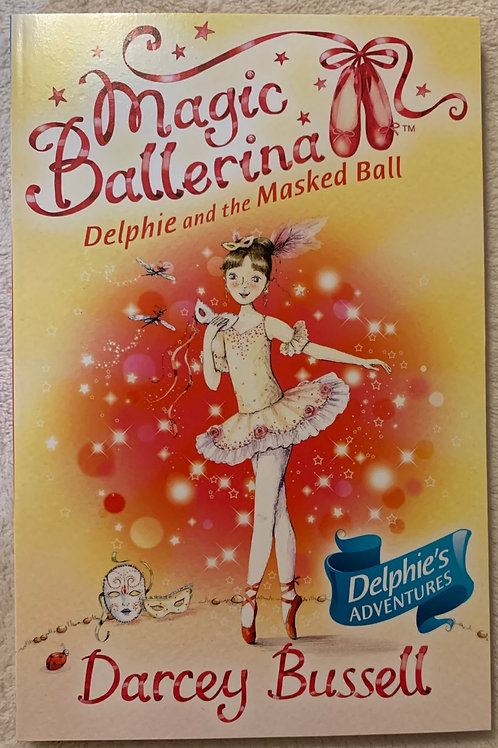 Magic Ballerina Delphie and the Masked Ball ( Darcey Bussell)