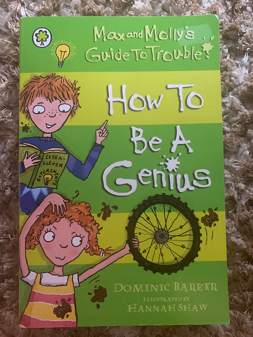 Max and Molly's Guide yo Trouble How to be a Genius