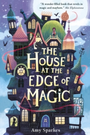 The House at the Edge of Magic ( Amy Sparkes)