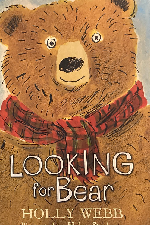 Looking for Bear ( Holly Webb )