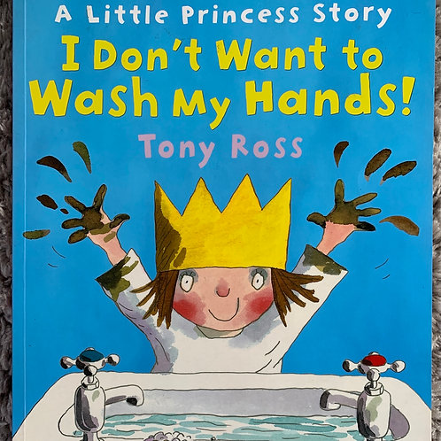 A Little Princess Story I Don't Want to Wash my Hands