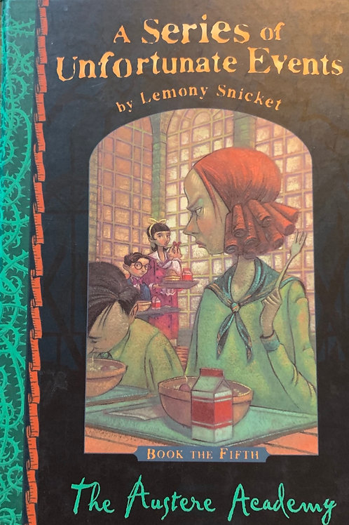 A series of unfortunate events by Lemony Snicket The Austere Academy (5)