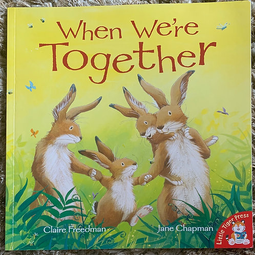 When we're Together (Claire Freedman - Jane Chapman)