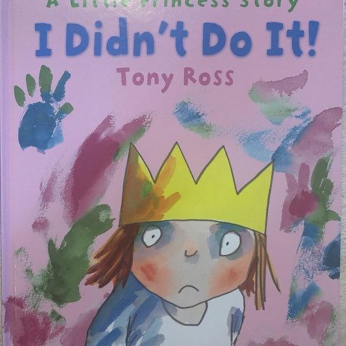 A Little Princess Story I Didn't Do It ( Tony Ross)
