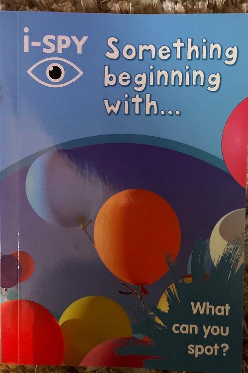 i - Spy Something beginning with...