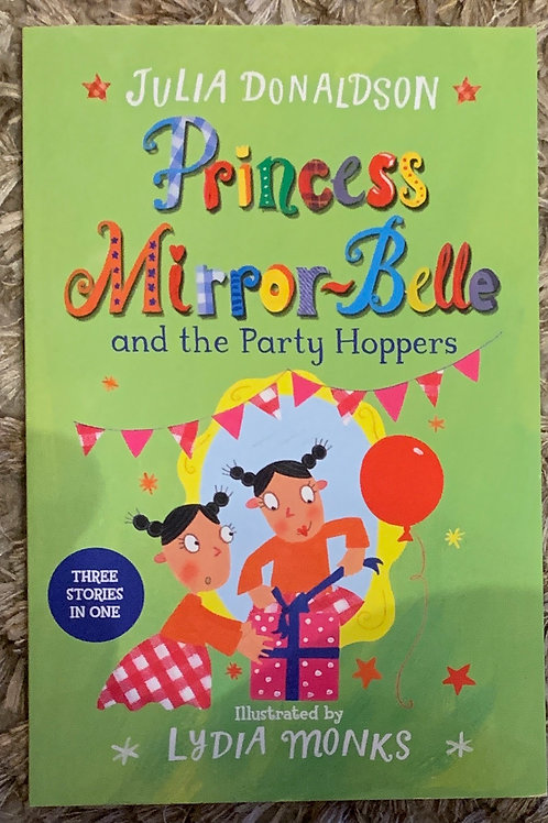 Princess Mirror-Belle and the Party Hoppers ( Julia Donaldson)