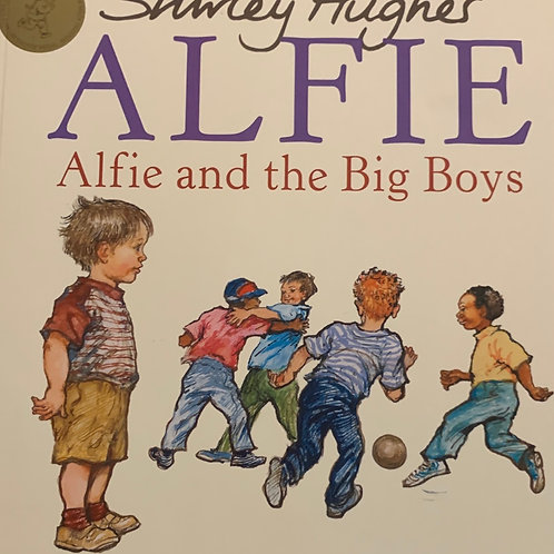 Alfie and the Big Boys ( Shirley Hughes )