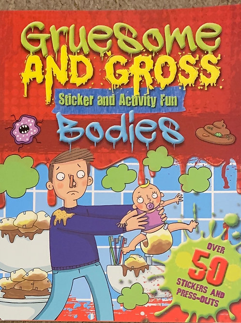Gruesome and Gross Stickers and Activity Fun - Bodies