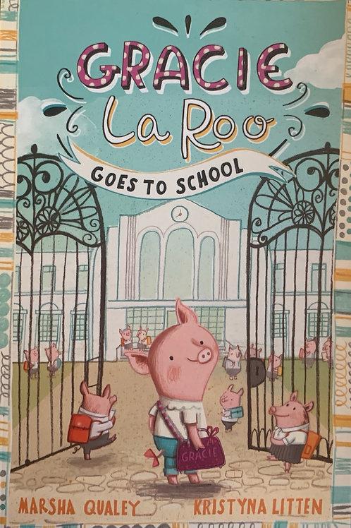 Gracie La Roo Goes to School