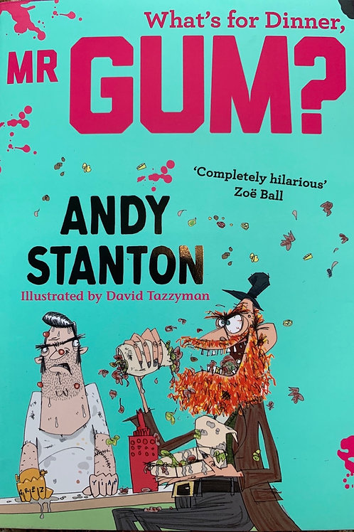 What's for Dinner, Mr Gum - Andy Stanton