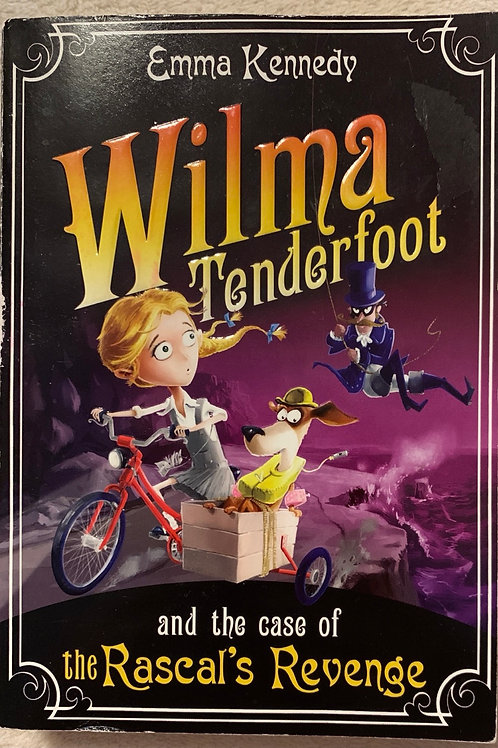 Wilma Tenderfoot and the case of the Rascal's Revenge ( Emma Kennedy)