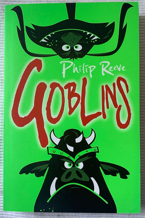 Goblins ( Philip Reeve)