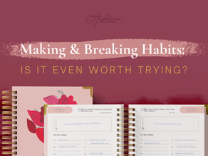 Making & Breaking Habits: Is it even worth trying?