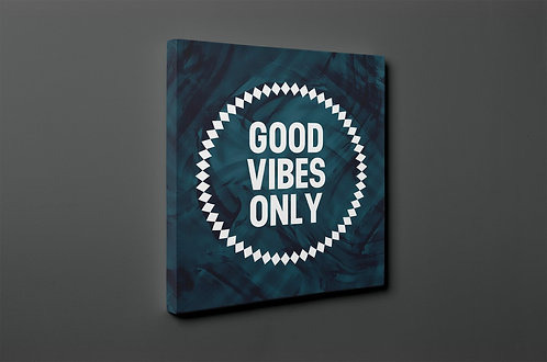 Good Vibes Only Canvas Printings