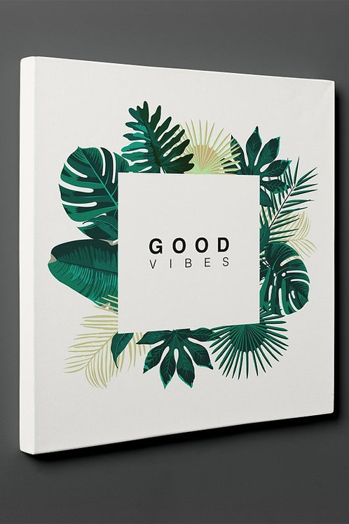 Good Vibes Canvas Printings