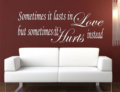 Lasts �n Love Hurts �nstead Wall Sticker