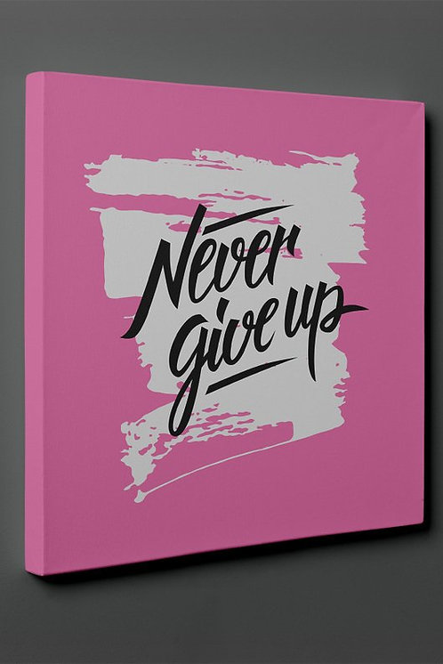 Never Back Down Canvas Printings