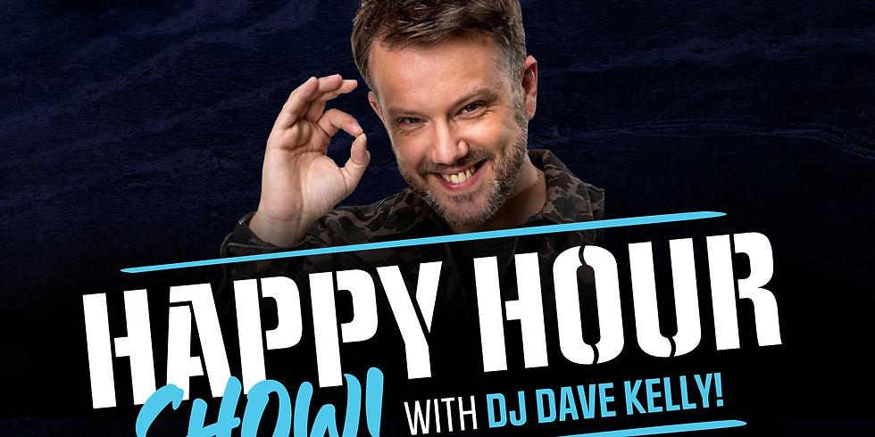 Happy Hour Show with DJ Dave Kelly