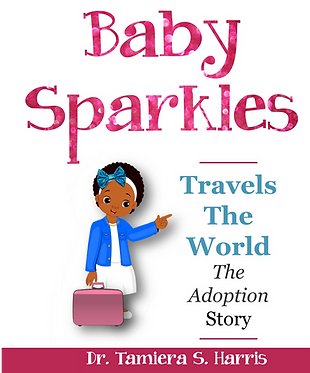 Baby Sparkles Travels The World: The Adoption Story