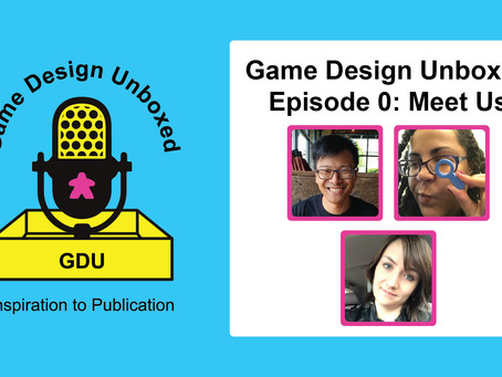 Starting the Game Design Unboxed: Inspiration to Publication Podcast