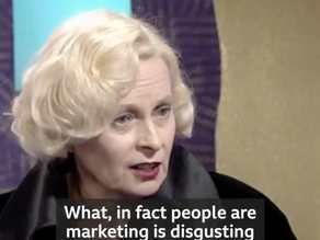 Vivienne Westwood tells it how it is...well was!