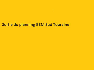 Sortie du planning du Gem Sud Touraine de Mars 2020