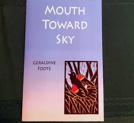 """""""Mouth Toward Sky"""" Poetry Chapbook"""