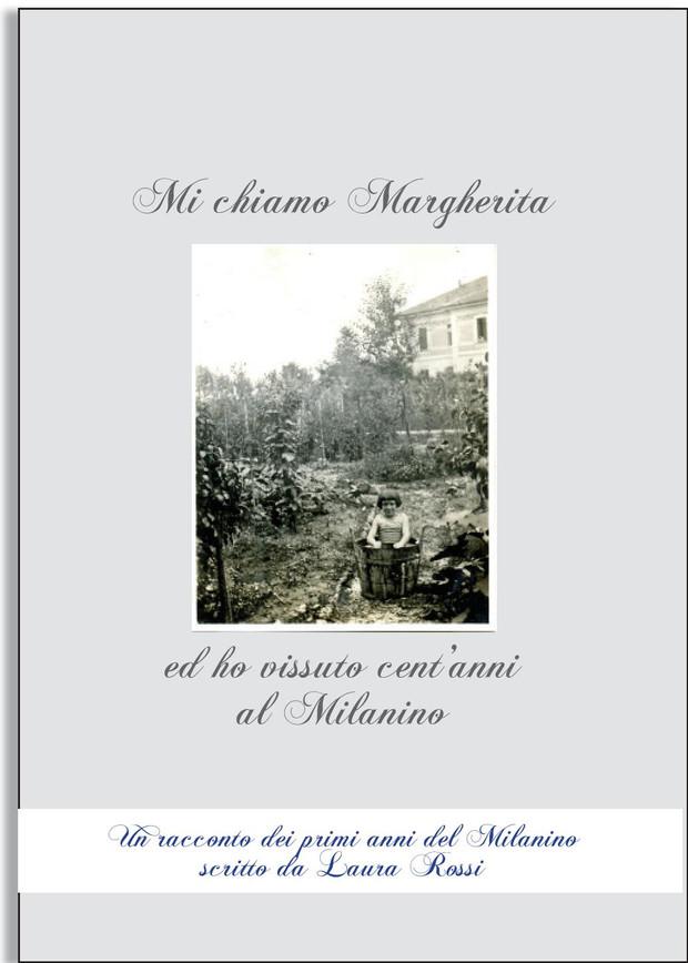 Mi chiamo Margherita ed ho vissuto cent'anni al Milanino