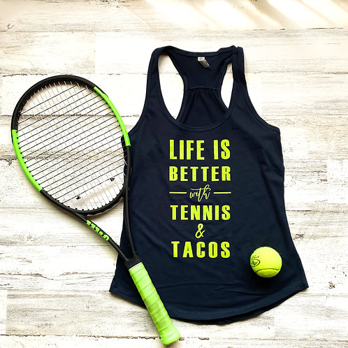 Life is Better with Tennis and Tacos