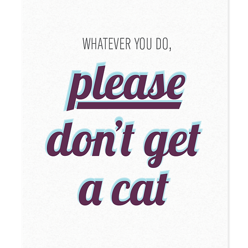 Don't Get a Cat