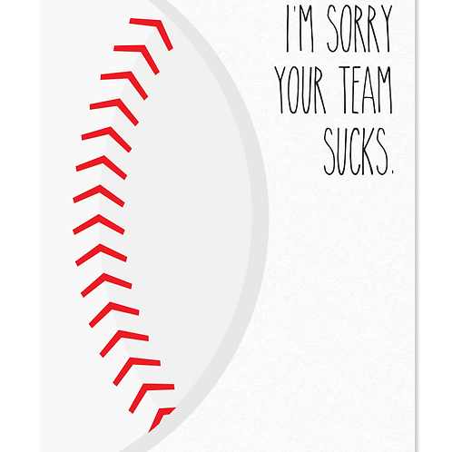 Your team sucks [baseball]