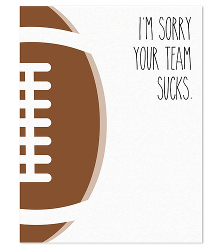 Your team sucks [football]