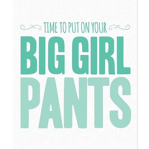 Big Girl Pants