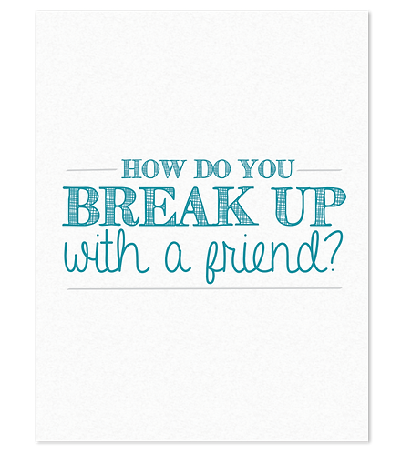 Friendship break up