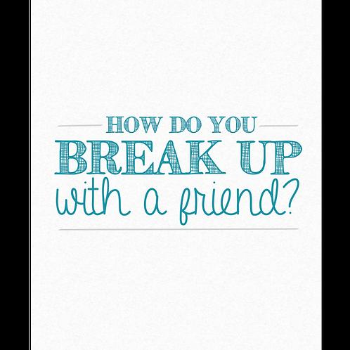 Friendship break up