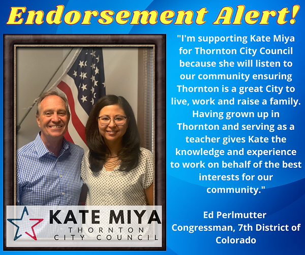 I'm supporting Kate Miya for Thornton City Council because she will listen to our communit