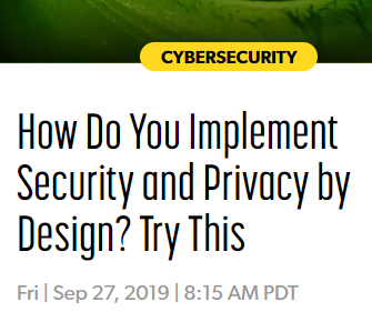 Interview with SecureWorld: How Do You Implement Security and Privacy by Design? Try This