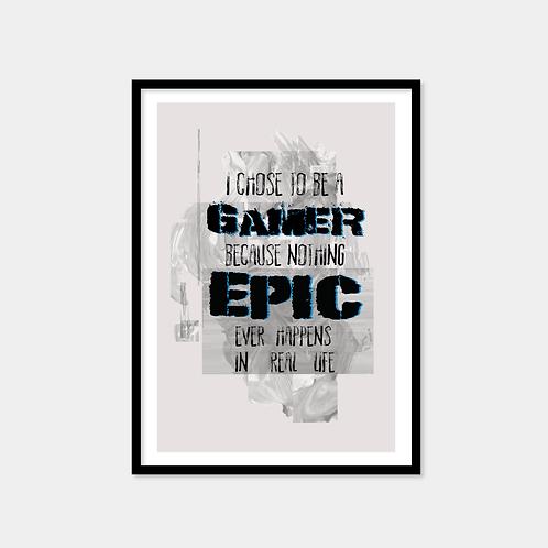 Gaming Print (epic gamer)