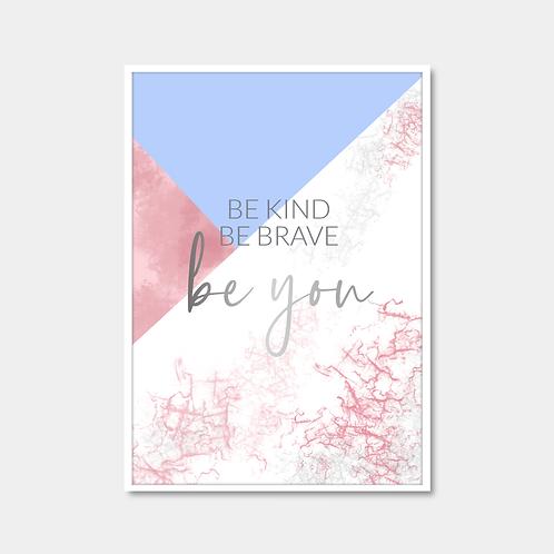 Be Kind, Be Brave