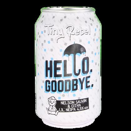 Tiny Rebel - Hello. Goodbye. 4.5%