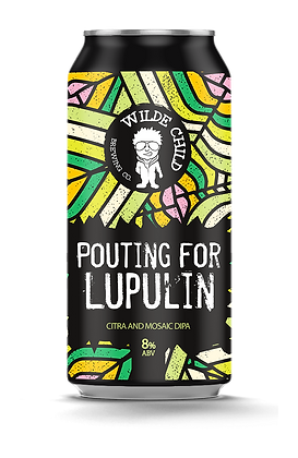 Wilde Child -  Pouting For Lupulin. 8%