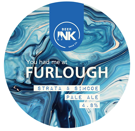 Beer Ink - You Had Me at Furlough. 4.8%